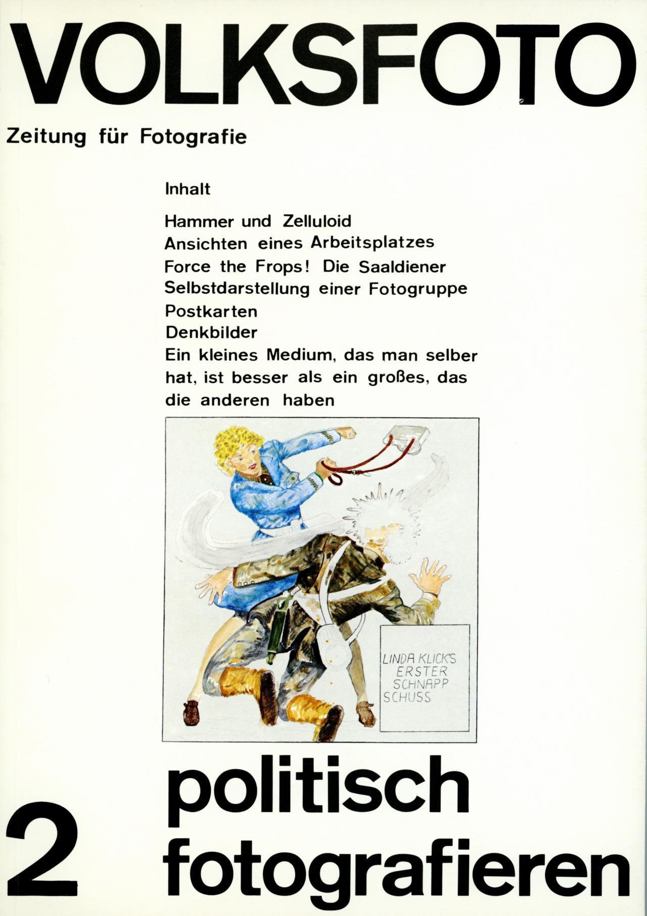 Andreas  Seltzer und Dieter Hacker (Hg.), Volksfoto. Zeitung für Fotografie. Politisch fotografieren, Nr. 2, 7. Produzentengalerie, Berlin, 1977.
