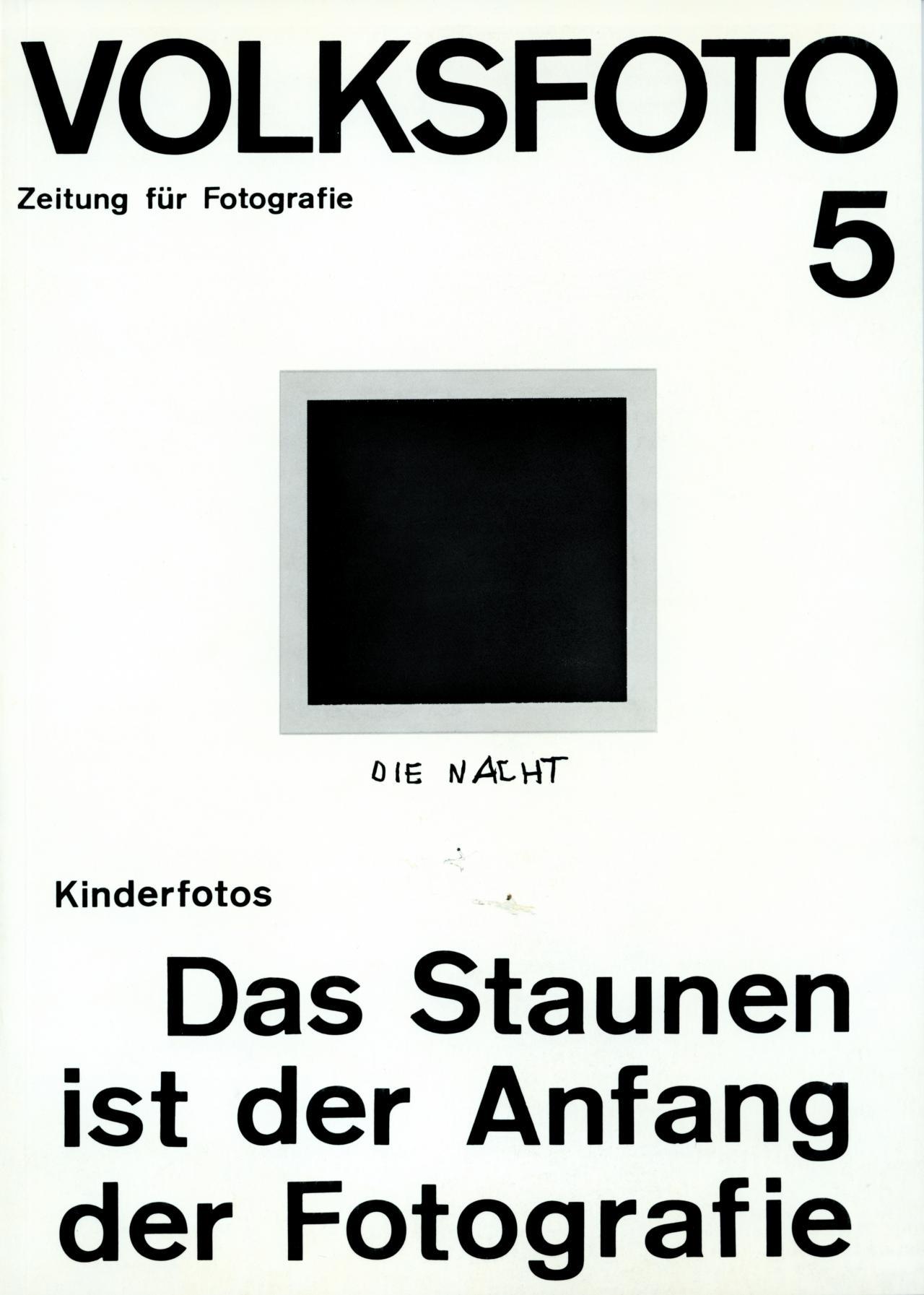 Dieter Hacker und Andreas  Seltzer (Hg.), Volksfoto. Zeitung für Fotografie. Kinderfotos. Das Staunen ist der Anfang der Fotografie, Nr. 5, 7. Produzentengalerie, Berlin, 1979.