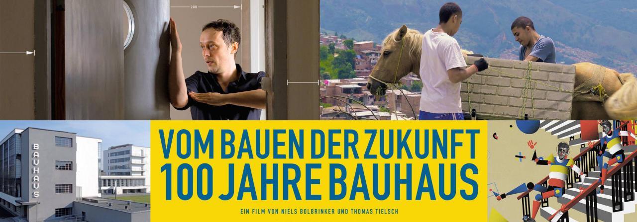 """Poster of the Arte film «Vom Bauen der Zukunft - 100 Jahre Bauhause« (""""Building the future - 100 years of Bauhaus"""")"""
