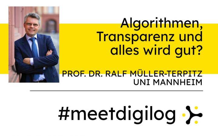 Ein Foto von Prof. Dr. Ralf Müller-Terpitz, lächelnd mit verschränkten Armen, vor der Uni Mannheim, daneben der Titel »Algorithmen, Transparenz und alles wird gut?«, darunter das Digilog-Logo und Schriftzug »#meetdigilog«