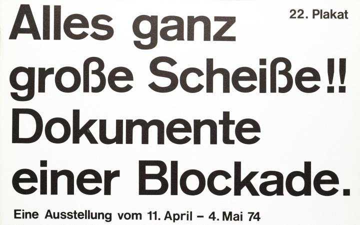 Plakat mit Text: Alles ganz große Scheiße!! Dokumente einer Blockade