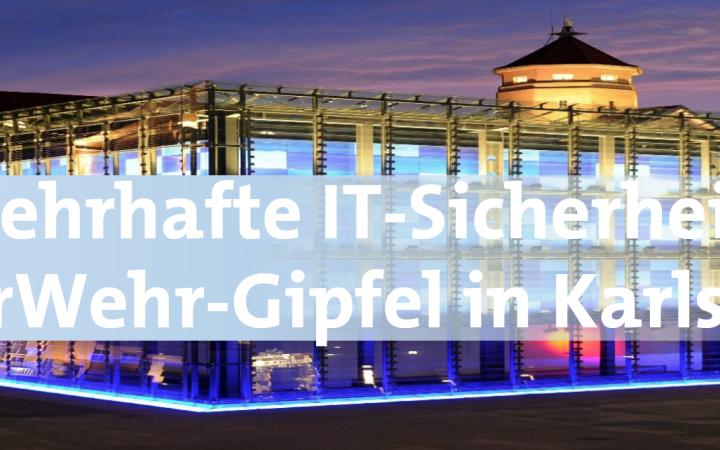 Schriftzug Wehrhafte IT-Sicherheit: Cyberwehr-Gipfel in Karlsruhe über dem Gebäude des ZKM.