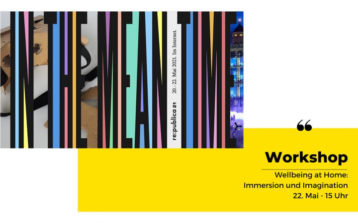 """Titel des Workshops auf gelbem Grund, oben links ein Stylesheet der Re:publica 2021, mit bunten Farben und den Worten """"In the Meantime"""" in langgezogenen Buchstaben."""