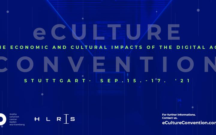 Written in the foreground: eCulture Convention. Below the lines stand the sentences: the economic and cultural impacts of the digital age. Stuttgart Spt 15 until 17 21.