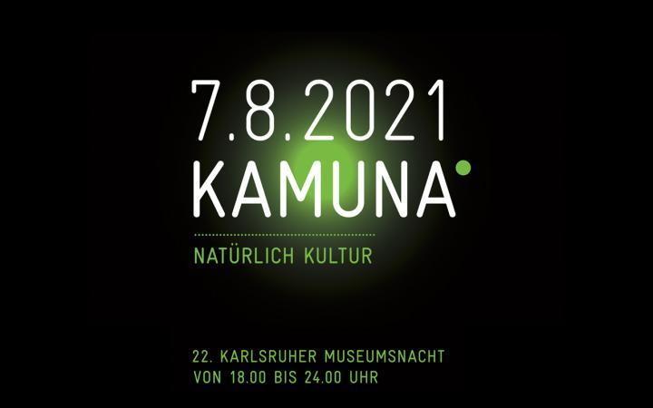 Eine Grafik mit schwarzem Hintergrund und weißem Text »7.8.2021 KAMUNA Natürlich Kultur«, dahinter ein leuchtend grüner Punkt.