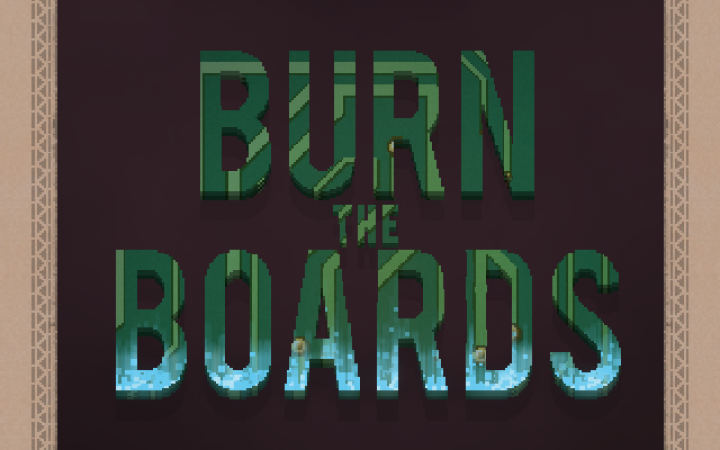 Burn the Boards