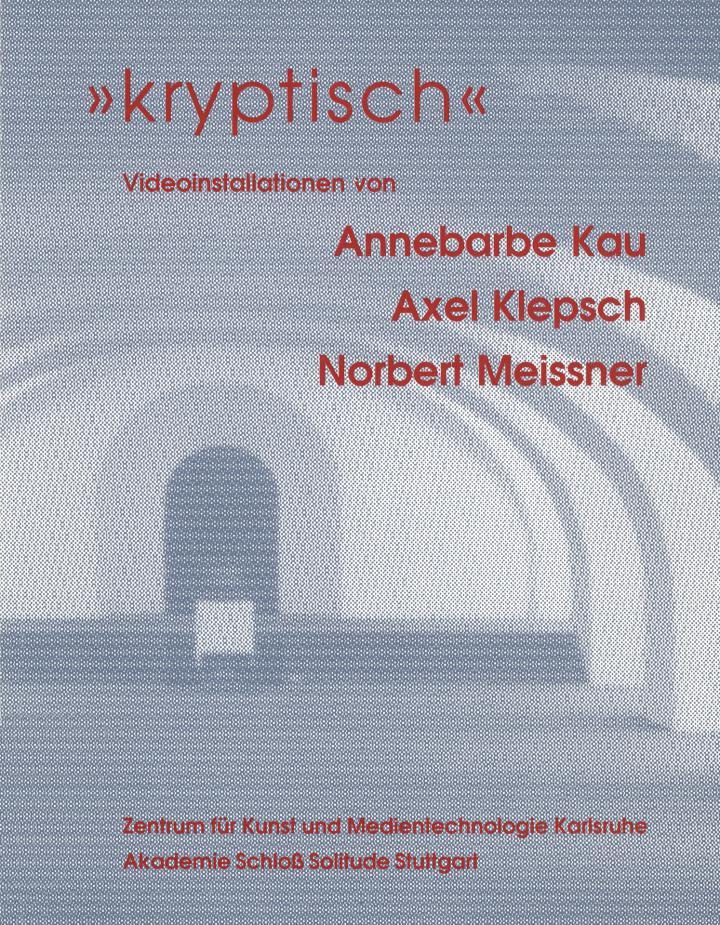 Cover of the publication »Kryptisch. Videoinstallationen Annebarbe Kau, Axel Klepsch, Norbert Meissner«