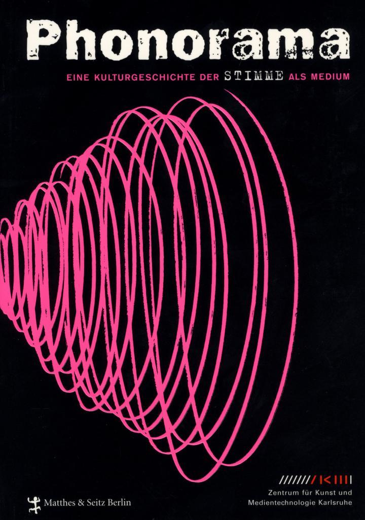 cover of the publication »Phonorama. Eine Kulturgeschichte der Stimme als Medium«