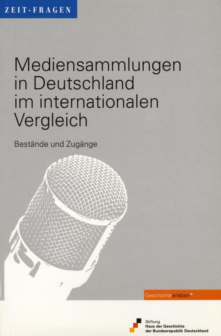Cover of the publication »Mediensammlungen in Deutschland im internationalen Vergleich: Bestände und Zugänge«