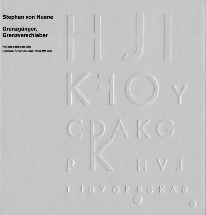 Cover der Publikation »Stephan von Huene: Grenzgänger, Grenzverschieber«