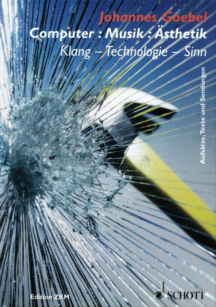 Cover der Publikation »Computer, Musik, Ästhetik. Klang, Technologie, Sinn«