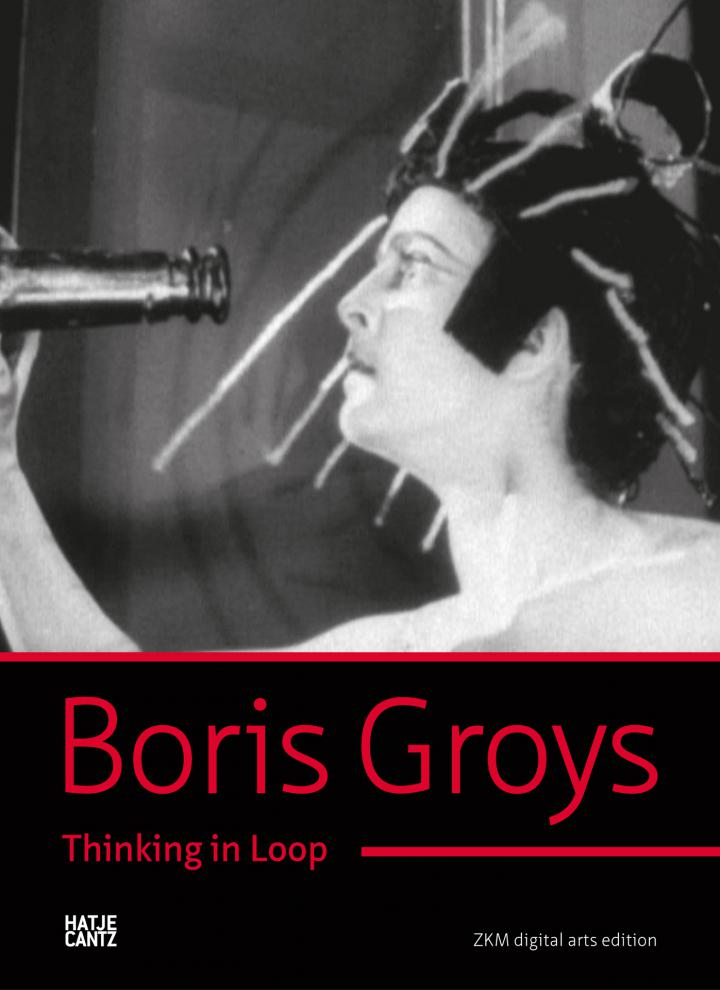 Cover of the publication »Boris Groys: Thinking in Loop«
