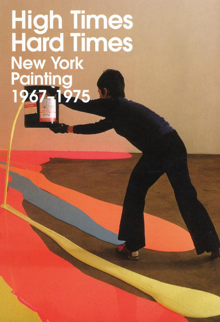 Cover of the publication »High Times, Hard Times. New York Painting 1967–1975«