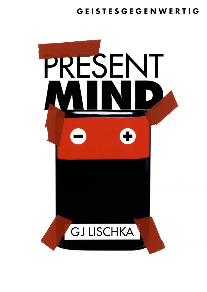 Cover of the publication »GJ Lischka: Present Mind«