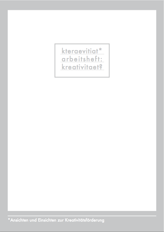 Cover der Publikation »Kteraevitiat*– arbeitsheft: kreativitaet?«