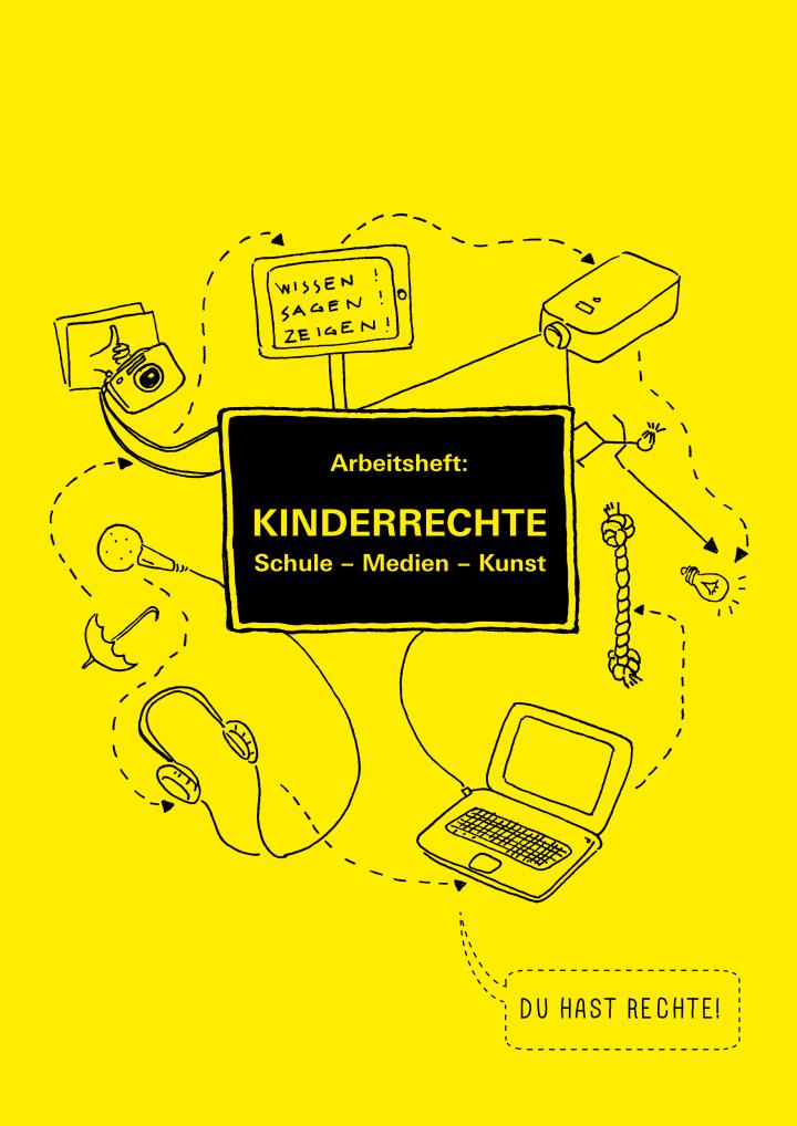 Titelblatt der Broschüre zum Projekt »Du hast Rechte!« mit dem Titel »Kinderrechte, Schule - Medien - Kunst«