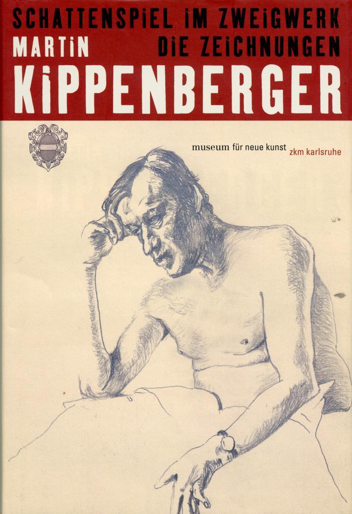 Cover of the publication »Martin Kippenberger: Schattenspiel im Zweigwerk. Die Zeichnungen«