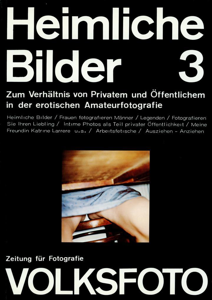 Dieter Hacker und Andreas  Seltzer (Hg.), Volksfoto. Zeitung für Fotografie. Heimliche Bilder. Zum Verhältnis von Privatem und Öffentlichem in der erotischen Amateurfotografie, Nr. 3, 7. Produzentengalerie, Berlin, 1977